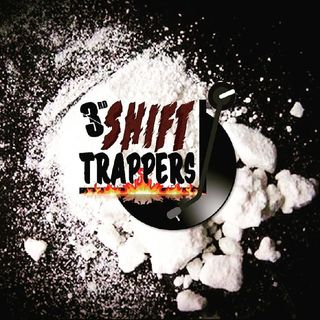 3rd Shift Trappers Live From Tjay's Lounge Right Now!!