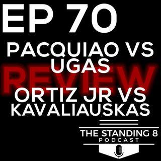 EP 70 | Reviewing Manny Pacquiao vs Yordenis Ugas, Vergil Ortiz Jr vs Egidijus Kavaliauskas