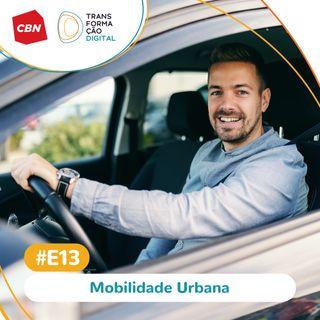 Transformação Digital CBN - Especial #13 - Mobilidade urbana