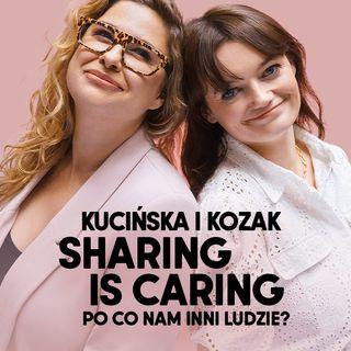Kucińska, Kozak, Dr Justyna Pokojska i Joanna Chmura | Sharing is caring, czyli po co nam inni ludzie?