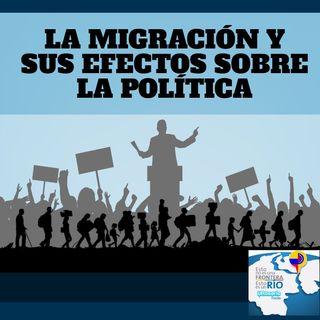 La migración y sus efectos sobre la política