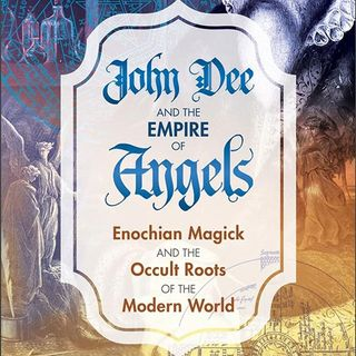 Jason Louv and John Dee's Empire of Angels