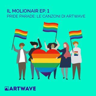 IL MOLIONAIR EP.1 - PRIDE PARADE