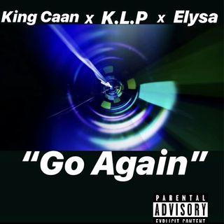 """Go Again""K.L.P x King Caan x Elysa"