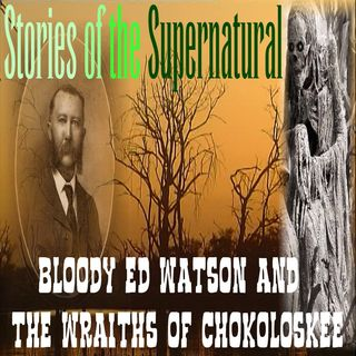 The Legend of Bloody Ed Watson & The Wraiths of Chokoloskee | Podcast