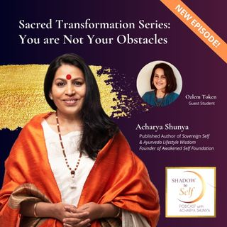 Sacred Transformation Story: You are not your obstacles!
