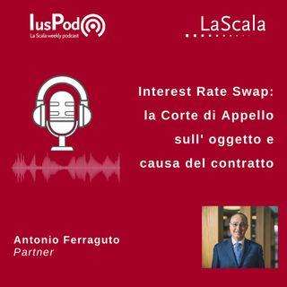Ep. 73 IusPod Interest Rate Swap: la Corte di Appello su oggetto e causa del contratto