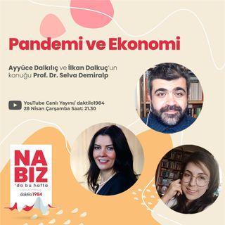 Pandemi ve Ekonomi | Konuk: Prof. Dr. Selva Demiralp | Nabız
