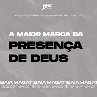 A MAIOR MARCA DA PRESENÇA DE DEUS // Gustavo Rosaneli