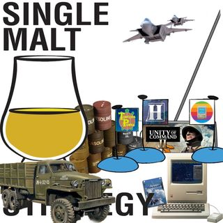 Single Malt Strategy 47: Command Modern Operations & Unity Of Command 2