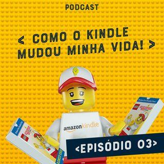 Como o Kindle mudou minha vida!