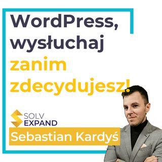 WordPress - kiedy warto wybrać wordpressa, na firmową stronę, a kiedy należy go unikać