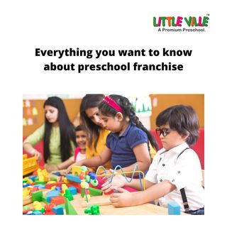 Everything you want to know about preschool franchise