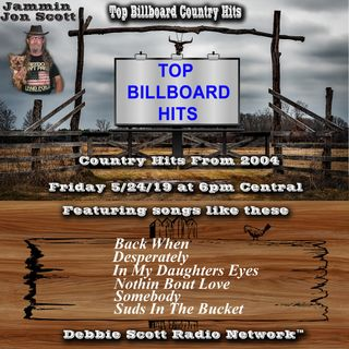 Billboard Top Country Music Hits from 2004 5-24-19