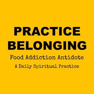 Practice Belonging