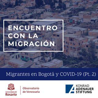 Migrantes en Bogotá y COVID-19 II Parte