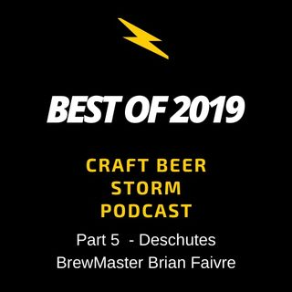 Best of 2019 Part 5 – Deschutes BrewMaster Brian Faivre