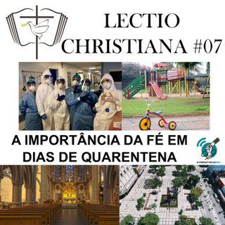 Lectio Christiana 07 - A importância da fé em dias de quarentena