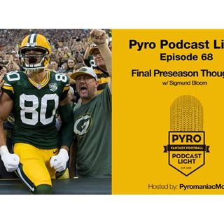 Pyro Light Fantasy Football Podcast – episode 68