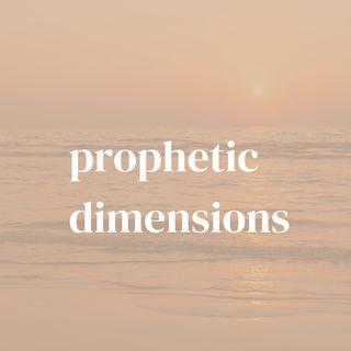Prophetic Dimensions