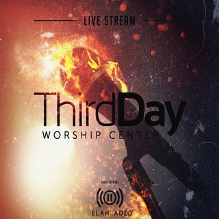 Third Day Worship Center (LIVE)
