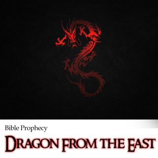 Dragons of the East and The Fearful Constellation in Bible Prophecy