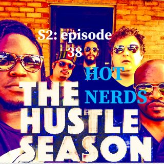 The Hustle Season 2: Ep. 38 Hot Nerds