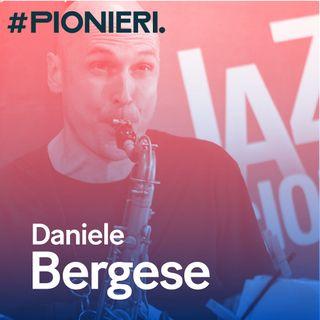 #Pionieri.06 - Daniele Bergese - Nelle Langhe risuona il suono di un sax