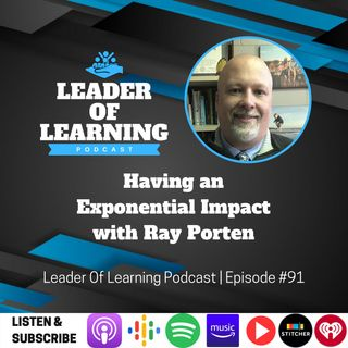 Having an Exponential Impact with Ray Porten