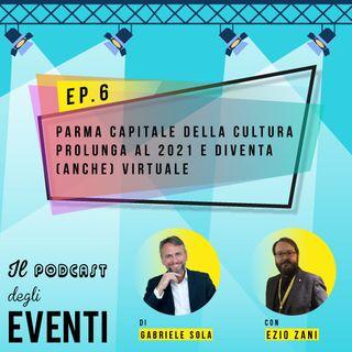 Parma capitale della cultura prolunga al 2021 e diventa (anche) virtuale