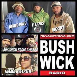Bushwick Radio AWARD SHOW Ft.nejma & Flea / Woody /brave Dave / Djprimetime/ Djbutta L