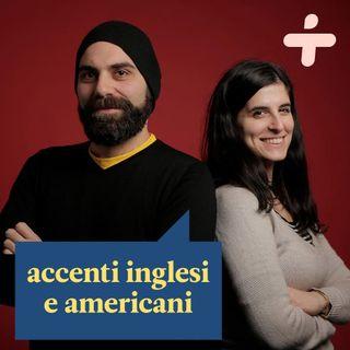 Gli accenti Inglesi e americani
