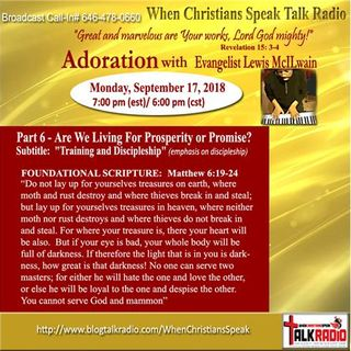 """Pt 6 """"Are We Living For Prosperity or Promise?"""" - ADORATION with Evangelist Mac"""