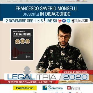 """Legalitria 2020 - """"In disaccordo"""" di Saverio Mongelli- 12/11/2020"""