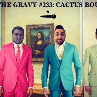 Pass The Gravy #233: Cactus Bouquet