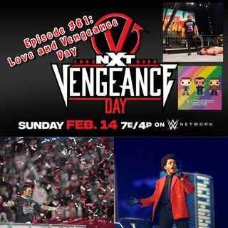 Episode 361: Love & Vengeance Day