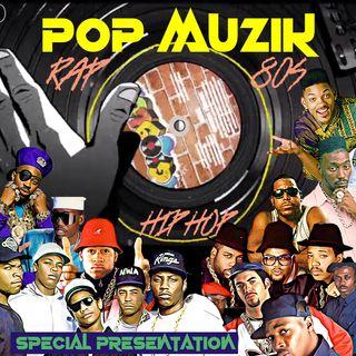 Pop Muzik Special Presentation Black History Month Rap & Hip Hop of the 80's