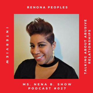 027 - Interview with Faith-based Life Coach, Renona Peoples - Let's talk about Abusive Relationships