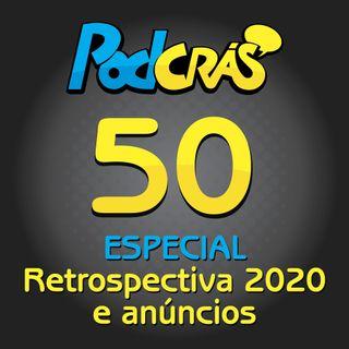 050 - ESPECIAL Retrospectiva 2020 e anúncios!