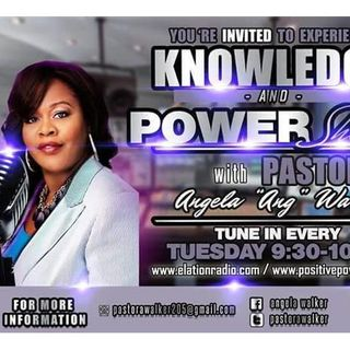 Knowledge and Power with Pastor Angela