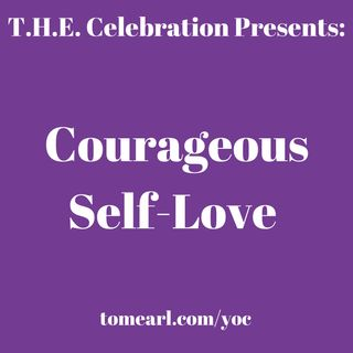 Courageous Self-Love