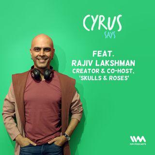 Ep. 429: Feat. Rajiv Lakshman