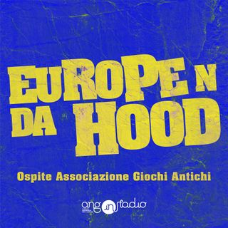Europe 'n da Hood - Ep.05 - AGA con Paolo e Marco Avigo