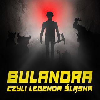 Słuchowisko - Bulandra czyli Legenda Śląska