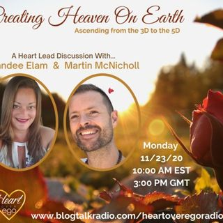 Creating Heaven On Earth: Ascending from the 3D to the 5D with Martin McNicholl