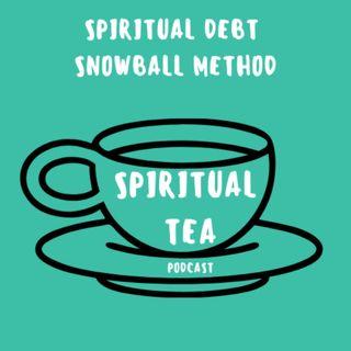 035 The Spiritual Debt Snowball Method