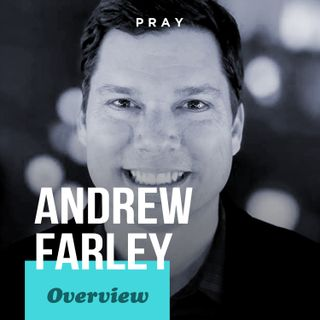 Overview of Andrew Farley's Life, Leadership, and Legacy
