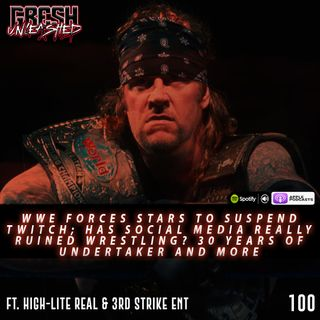 WWE forces Stars to Suspend Twitch accounts, Has Social Media ruined Wrestling? 30 Years of Undertaker | 100