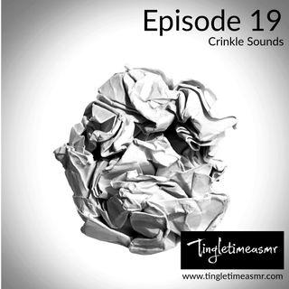 Episode 19 - Crinkling Trigger Sounds