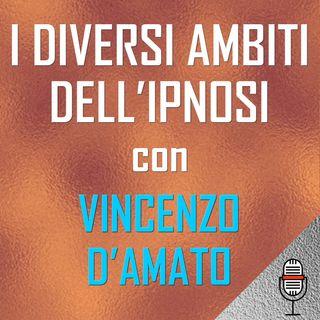 Vincenzo D'Amato e gli ambiti di applicazione dell'ipnosi